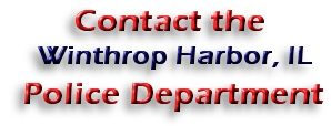 Contact the Winthrop Harbor Police Department